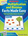 Interactive Whiteboard Activities Multiplication and Division Facts Made Easy: Ready-to-Use Mini-Lessons and Activities That Help Students Master Math Facts