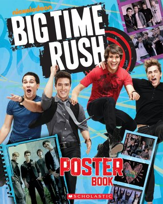 Big Time Rush by Scholastic Inc.