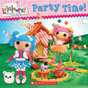 Party Time! (Lalaloopsy Series #2)