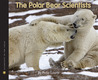 The Polar Bear Scientists
