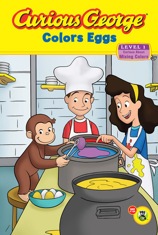 Curious George Colors Eggs Early Reader by H.A. Rey