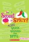 Sweet Or Spicy?: More Quick Quizzes for BFFs