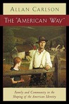 American Way: Family & Community In Shaping Of American Identity