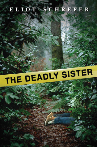 The Deadly Sister by Eliot Schrefer