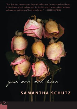 You Are Not Here by Samantha Schutz