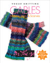 Vogue® Knitting on the Go! Cables: Mittens, Hats  Scarves
