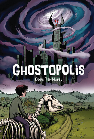 Ghostopolis by Doug TenNapel
