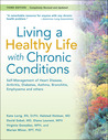 Living a Healthy Life with Chronic Conditions: Self-Management of Heart Disease, Fatigue, Arthritis, Worry, Diabetes, Frustration, Asthma, Pain, Emphysema, and Others