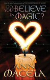 Do You Believe in Magic? (Magic, #2)