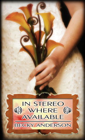 In Stereo Where Available by Becky Anderson