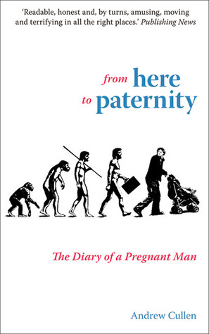 From Here to Paternity: The Diary of a Pregnant Man