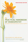 The Practical Handbook of Homeopathy: Safe, Effective Home Prescriptions for Common Conditions
