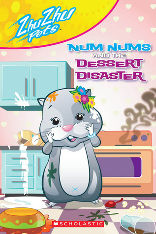 Num Nums and the Dessert Disaster by Scholastic Inc.