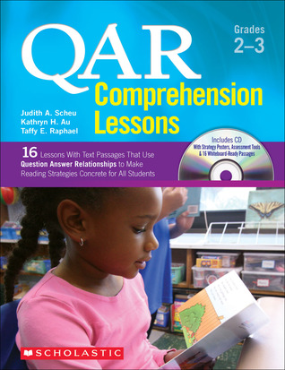 QAR Comprehension Lessons: Grades 2–3: 16 Lessons With Text Passages That Use Question Answer Relationships to Make Reading Strategies Concrete for All Students