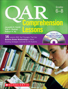 QAR Comprehension Lessons: Grades 6–8: 16 Lessons With Text Passages That Use Question Answer Relationships to Make Reading Strategies Concrete for All Students