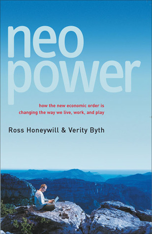 NEO Power: How the New Economic Order Is Changing the Way We Live, Work, and Play