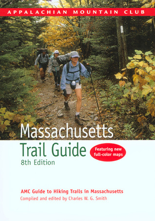 Massachusetts Trail Guide, 8th by Charles W.G. Smith