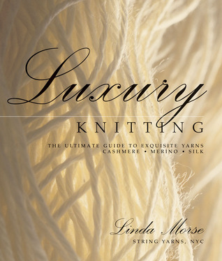 Luxury Knitting by Linda Morse
