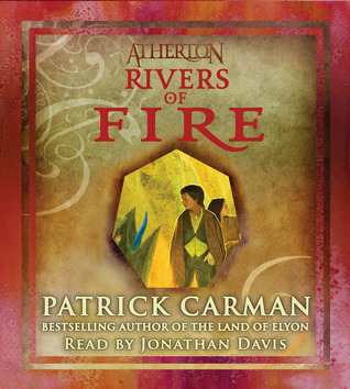 Rivers of Fire by Patrick Carman