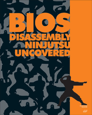 BIOS Disassembly Ninjutsu Uncovered [With CDROM]