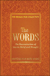 The Words: The Reconstruction of Islamic Belief and Thought