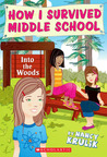 Into The Woods (How I Survived Middle School, #10)