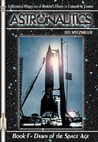 Astronautics: Book 1: Dawn of the Space Age