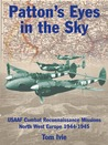 Patton's Eyes in the Sky: USAAF Tactical Reconnaissance Missions-North West