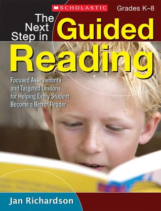 The Next Step in Guided Reading by Jan Richardson