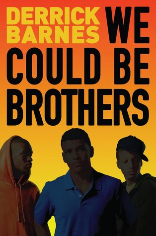We Could Be Brothers by Derrick Barnes