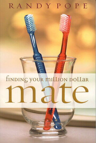 Finding Your Million Dollar Mate by Randy Pope