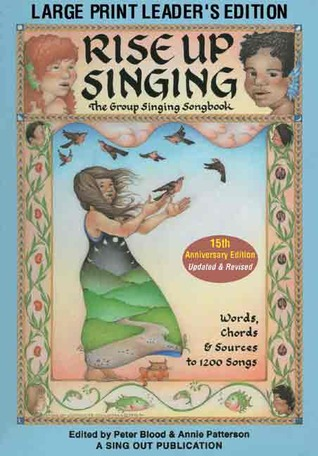 Rise Up Singing by Peter Blood