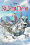 The Silver Door (Moon & Sun, #2)