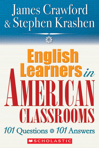 English Language Learners in American Classrooms by James Crawford