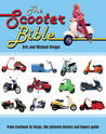 Scooter Bible: From Cushman to Vespa,the Ultimate History and Buyer's Guide