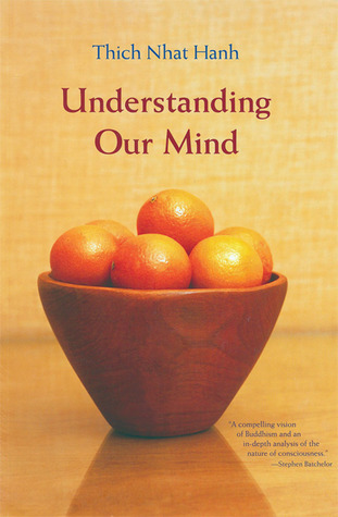 Understanding Our Mind by Thich Nhat Hanh
