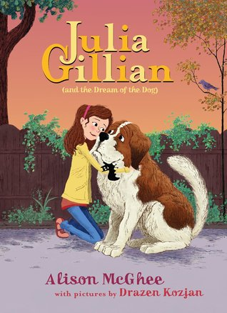 Julia Gillian And the Dream of the Dog by Alison McGhee