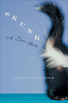 Skunk A Love Story by Justin Courter