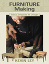 Furniture Making: Plans, Projects & Design
