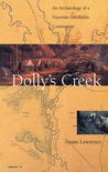 Dolly's Creek: An Archaeology of a Victorian Goldfields Community