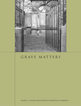 Grave Matters by Mark C. Taylor