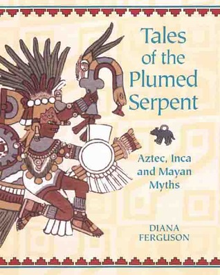 Tales of the Plumed Serpent by Diana Ferguson