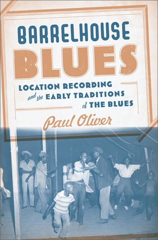 Barrelhouse Blues: Location Recording and the Early Traditions of the Blues