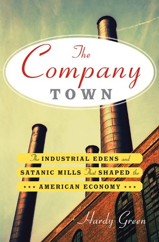 The Company Town by Hardy Green