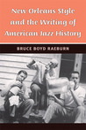 New Orleans Style and the Writing of American Jazz History