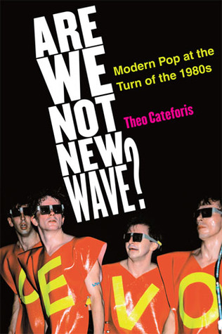 Are We Not New Wave? by Theo Cateforis