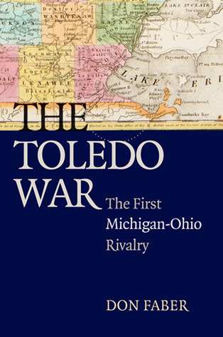 The Toledo War by Don Faber