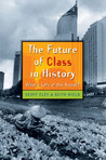 The Future of Class in History: What's Left of the Social?