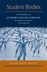 Student Bodies: The Influence of Student Health Services in American Society and Medicine