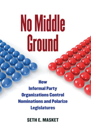 No Middle Ground by Seth Masket